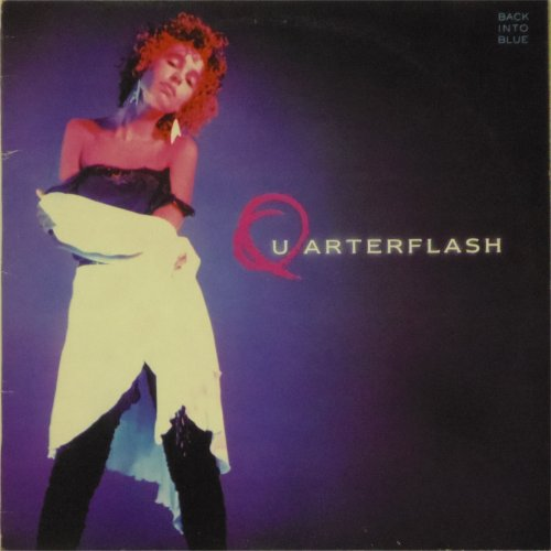 Quarterflash<br>Back Into Blue<br>LP
