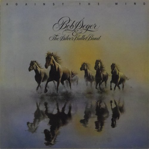 Bob Seger<br>Against The Wind<br>LP