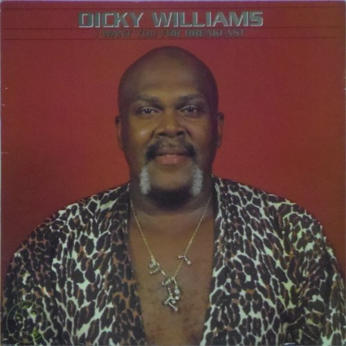 Dicky Williams<br>I Want You For Breakfast<br>LP
