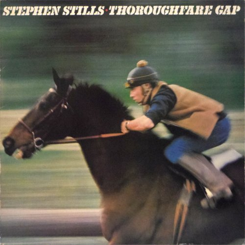 Stephen Stills<br>Thoroughfare Gap<br>LP (UK pressing)