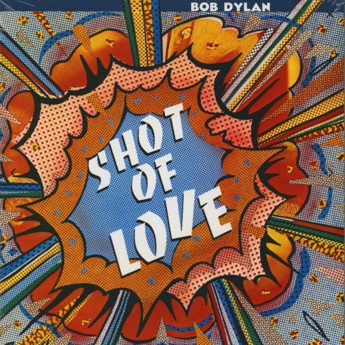 Bob Dylan<br>Shot of Love<br>(New re-issue)<br>LP