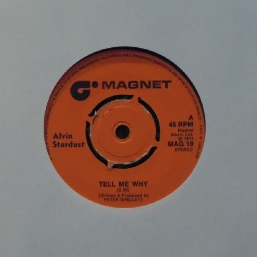 "Alvin Stardust<br>Tell Me Why<br>7"" single"