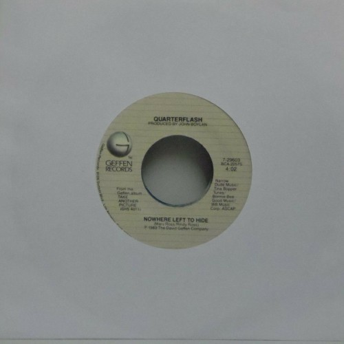 "Quarterflash<br>Nowhere Left To Hide<br>7"" single"