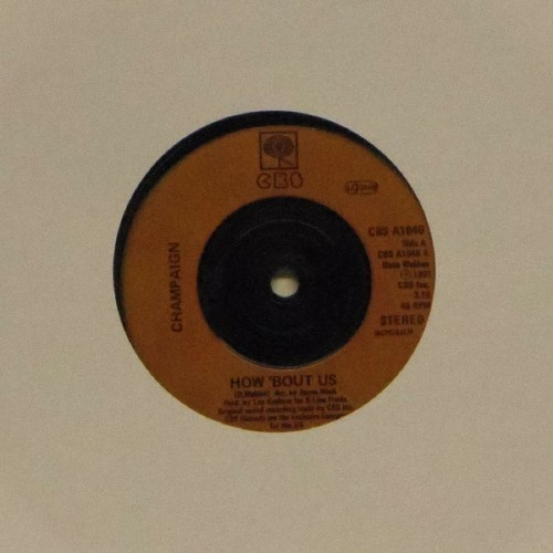 "Champaign<br>How 'Bout Us<br>7"" single"