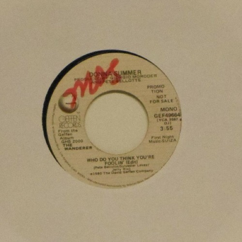 "Donna Summer<br>Who Do You Think You'Re Foolin' (Edit) (Mono)<br>7"" single"