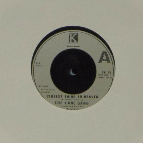"The Kane Gang<br>Closest Thing To Heaven<br>7"" single"