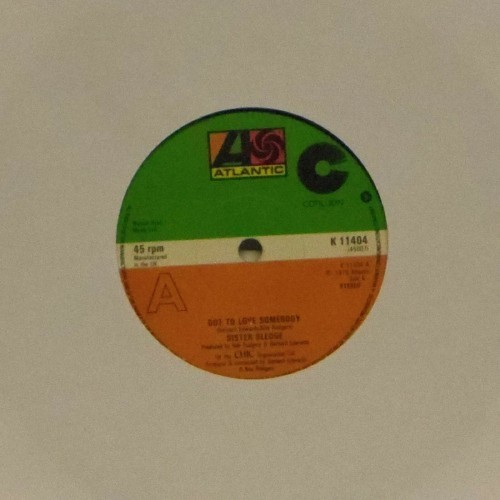 "Sister Sledge<br>Got To Love Somebody<br>7"" single"