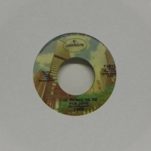 "10cc<br>The Things We Do For Love<br>7"" single"