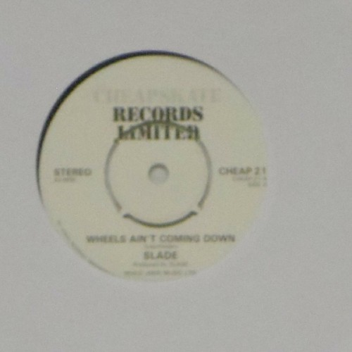 "Slade<br>Wheels Ain't Coming Down<br>7"" single"
