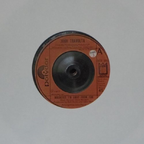 "John Travolta<br>Whenever I'm Away From You<br>7"" single"