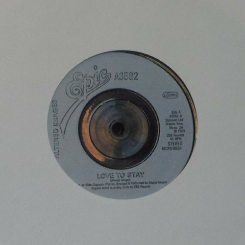 "Altered Images<br>Love To Stay<br>7"" single"