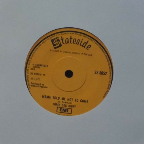 "Three Dog Night<br>Mama Told Me Not To Come<br>7"" single"