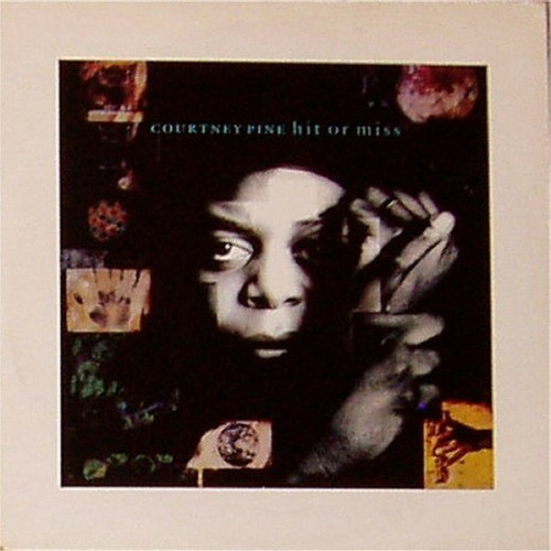 "Courtney Pine<br>Hit Or Miss<br>7"" single"