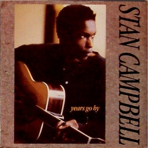 "Stan Campbell<br>Years Go By<br>7"" single"