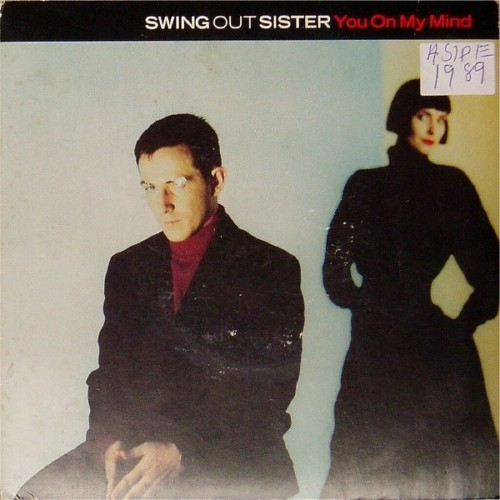 "Swing Out Sister<br>You On My Mind<br>7"" single"
