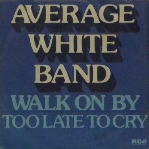 "Average White Band<br>Walk On By<br>7"" single"