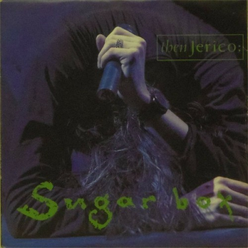 "Then Jerico<br>Sugar Box<br>7"" single"