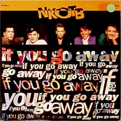 "New Kids On The Block<br>If You Go Away<br>7"" single"