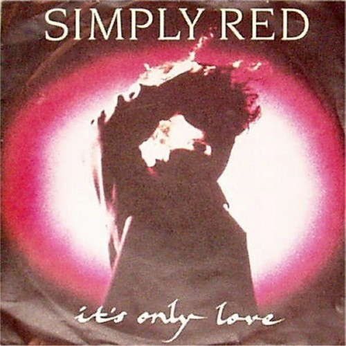 "Simply Red<br>It's Only Love<br>7"" single"