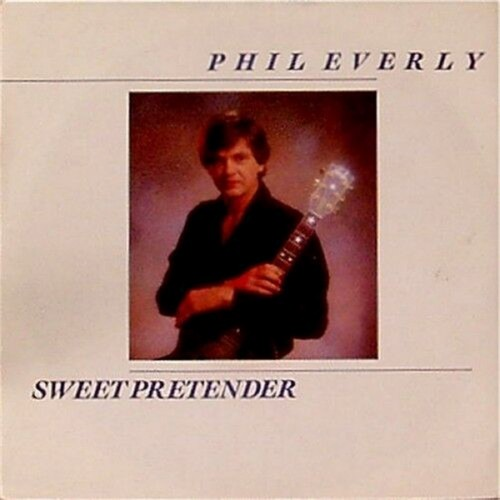 "Phil Everly<br>Sweet Pretender<br>7"" single"