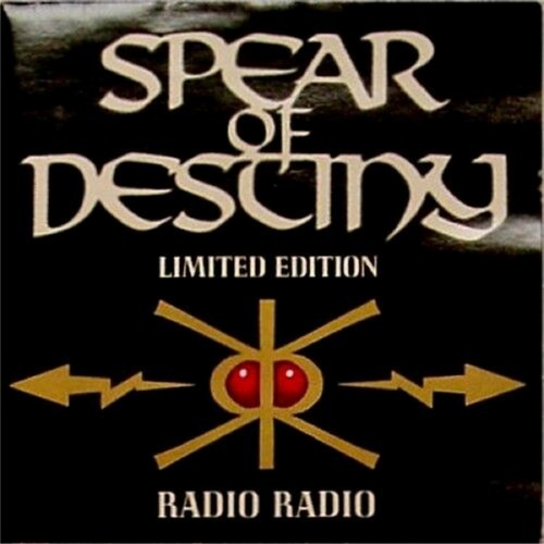 "Spear Of Destiny<br>Radio Radio<br>7"" single"