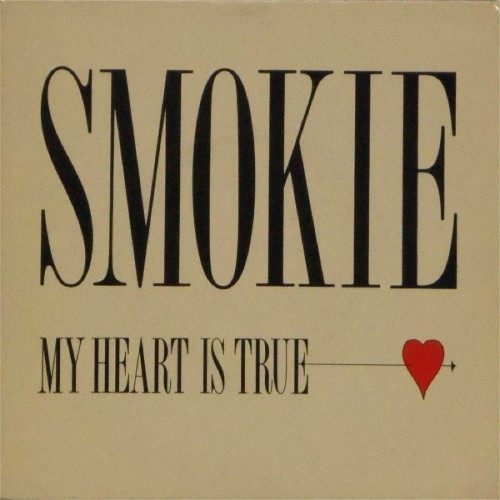 "Smokie<br>My Heart Is True<br>7"" single"
