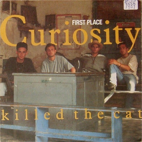 "Curiosity Killed The Cat<br>First Place<br>7"" single"