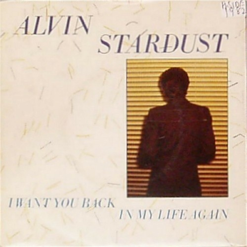 "Alvin Stardust<br>I Want You Back In My Life Again<br>7"" single"