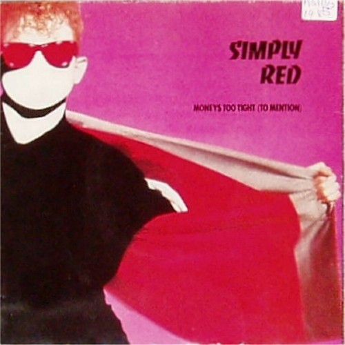 "Simply Red<br>Money's Too Tight<br>7"" single"