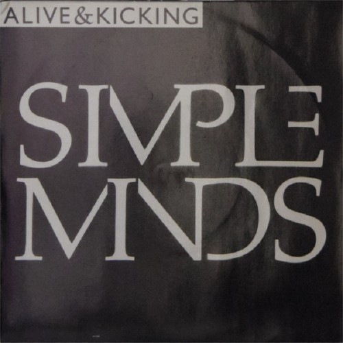 "Simple Minds<br>Alive & Kicking<br>7"" single"
