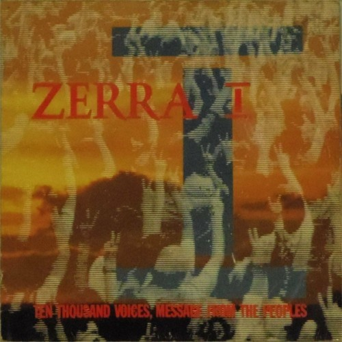 "Zerra I<br>Ten Thousand Voices, Message From The Peoples<br>7"" single"