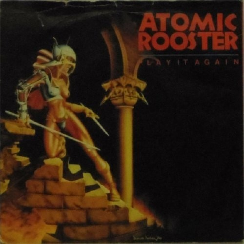 "Atomic Rooster<br>Play It Again<br>7"" single"